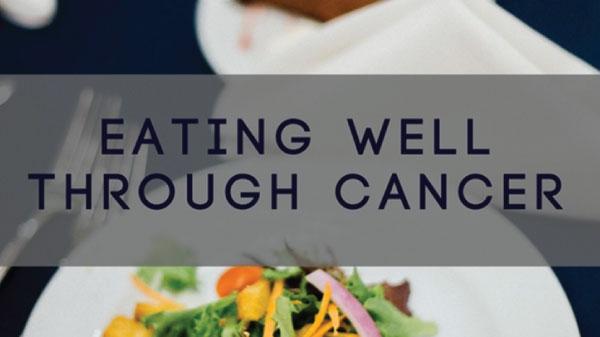 Eating Well Through Cancer   Missouri Cancer Associates